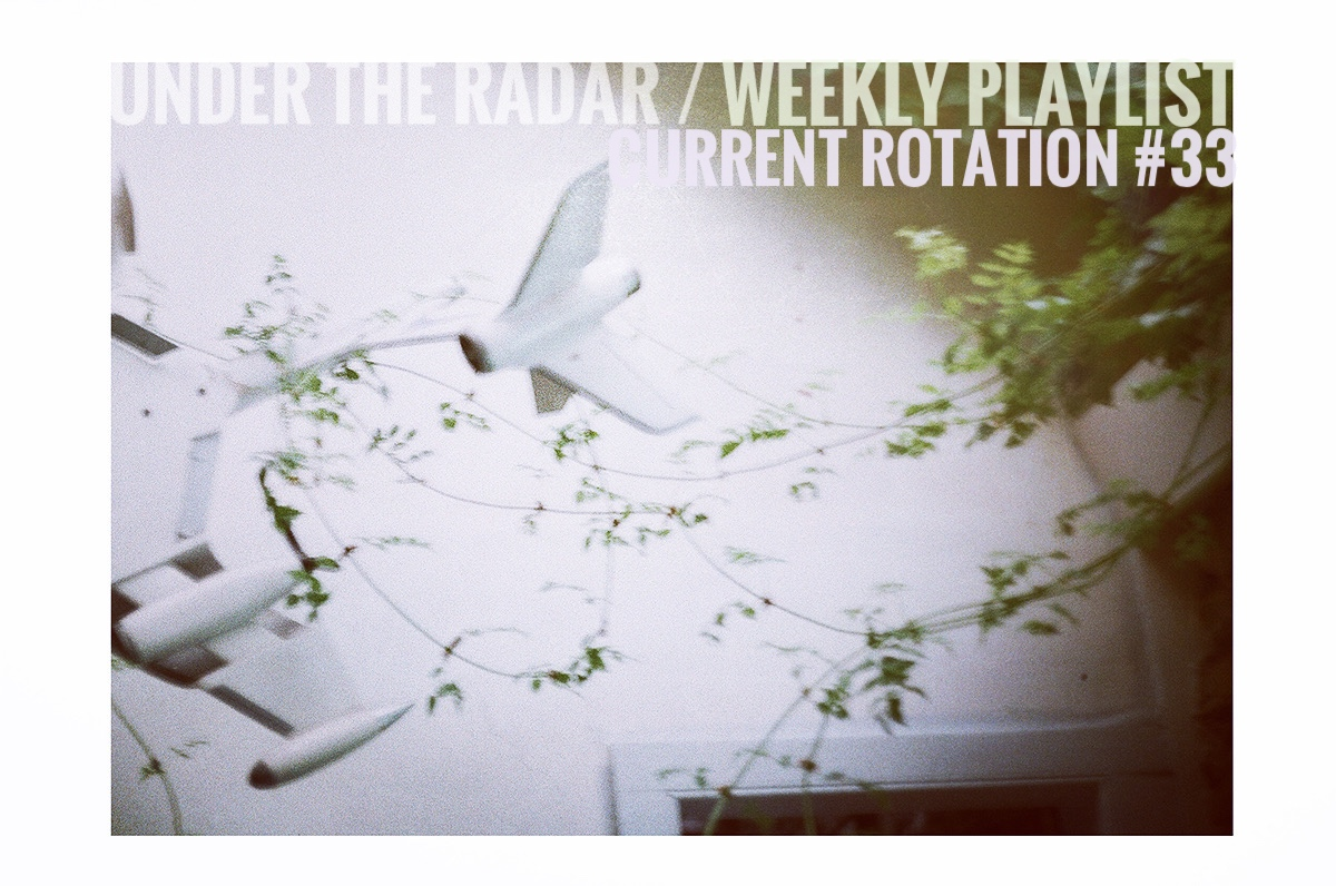Weekly Playlist: Current Rotation #33
