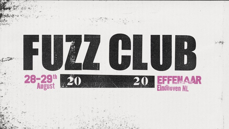Fuzz Club Eindhoven 2020 Announces First Five Acts and Media Partnership with Under the Radar