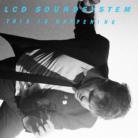 Full LCD Soundsystem Album Streaming! This is Happening!